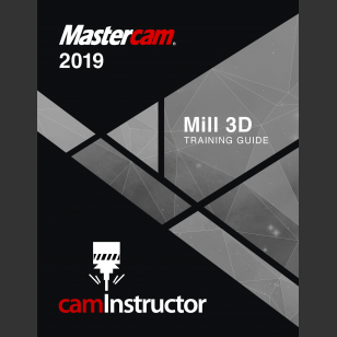 Mastercam 2019 - Mill 3D Training Guide
