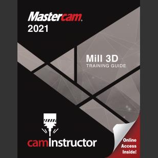 Mastercam 2021 - Mill 3D Training Guide