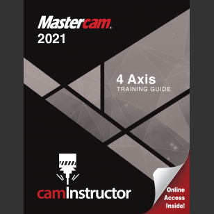 Mastercam 2021 - 4 Axis Training Guide