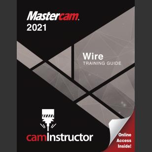 Mastercam 2021 - Wire Training Guide