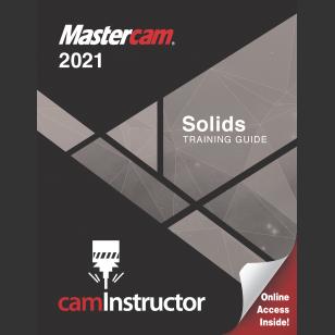Mastercam 2021 - Solids Training Guide